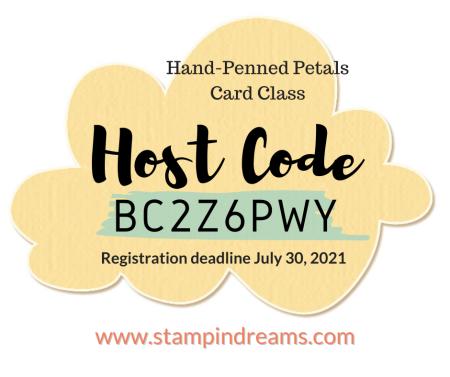 Hand-Penned Petals M&M Card Class Host Code-Stampin Dreams Lori Mueller