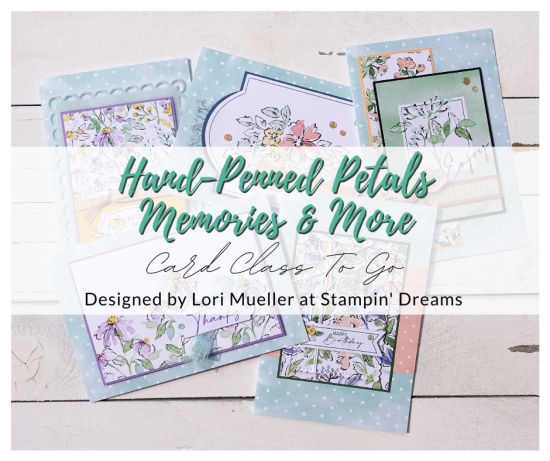 Hand-Penned Card Class To Go-Graphic-Stampin Dreams Lori Mueller